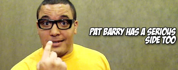 Pat Barry has a serious side too