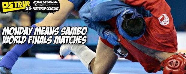 Monday means Sambo World Finals matches