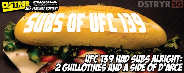 UFC 139 had subs alright: 2 guillotines and a side of d'arce