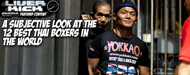 A subjective look at the 12 best Thai boxers in the world