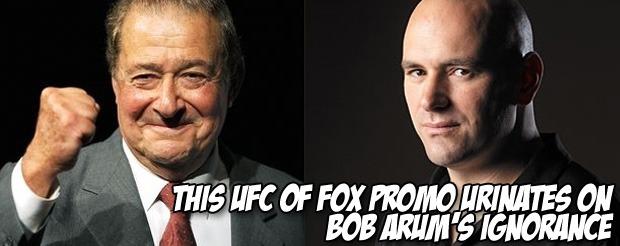 This UFC on FOX Promo urinates on Bob Arum's ignorance