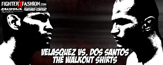 Velasquez Vs. Dos Santos: The walkout shirts