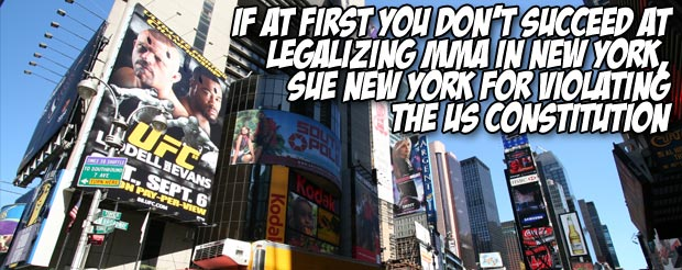 If at first you don't succeed at legalizing MMA in New York, sue New York for violating the US constitution