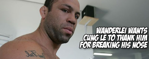 Wanderlei wants Cung Le to thank him for breaking his nose
