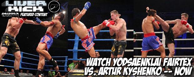 Watch Yodsaenklai Fairtex vs. Artur Kyshenko — NOW