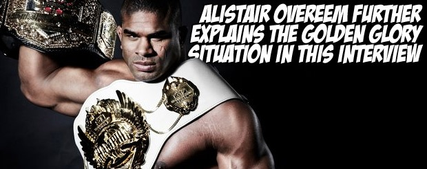 Alistair Overeem further explains the Golden Glory situation in this interview…