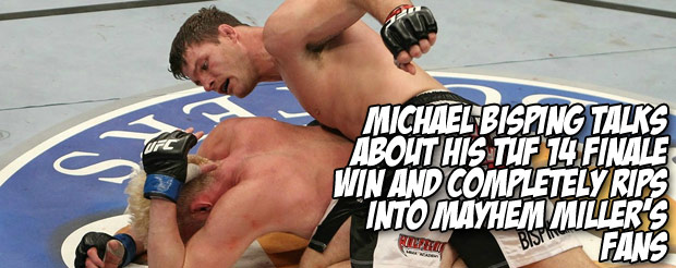 Michael Bisping talks about his TUF 14 finale win and completely rips into Mayhem Miller's fans