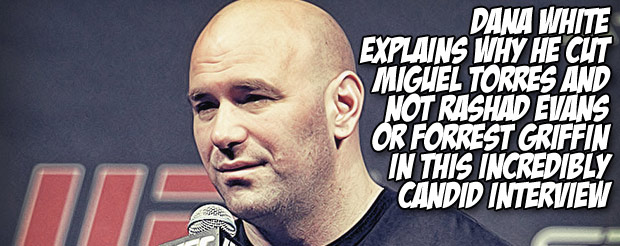 Dana White explains why he cut Miguel Torres and not Rashad Evans or Forrest Griffin in this incredibly candid interview