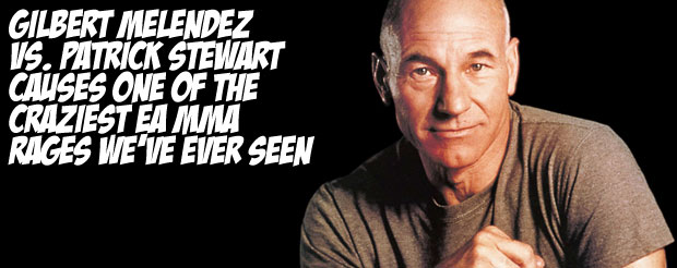 Gilbert Melendez Vs. Patrick Stewart causes one of the craziest EA MMA rages we've ever seen