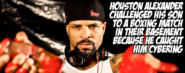 Houston Alexander challenged his son to a boxing match in their basement because he caught him cybering