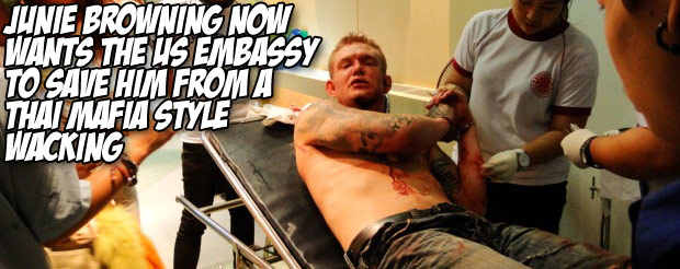 Junie Browning now wants the US Embassy to save him from a Thai mafia style wacking