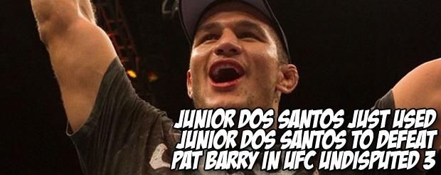 Junior dos Santos just used Junior Dos Santos to defeat Pat Barry in UFC Undisputed 3