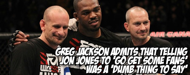 Greg Jackson admits that telling Jon Jones to 'go get some fans' was a 'dumb thing to say'