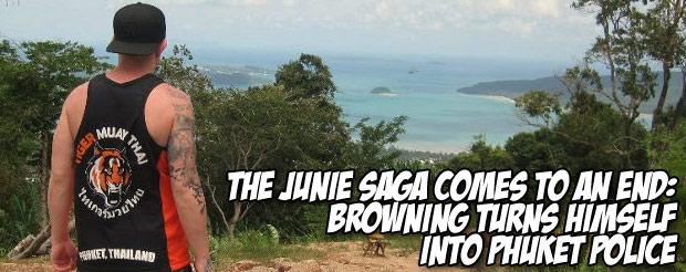 The Junie Saga comes to an end: Browning turns himself into Phuket police
