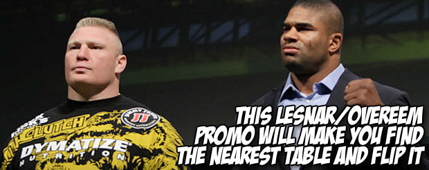 This Lesnar/Overeem promo will make you find the nearest table and flip it