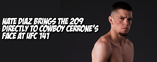 Nate Diaz brings the 209 directly to Cowboy Cerrone's face at UFC 141
