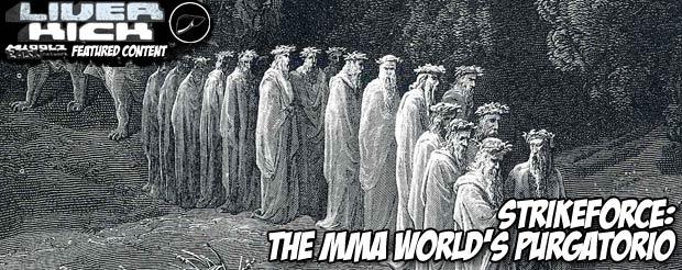 Strikeforce: The MMA world's Purgatorio