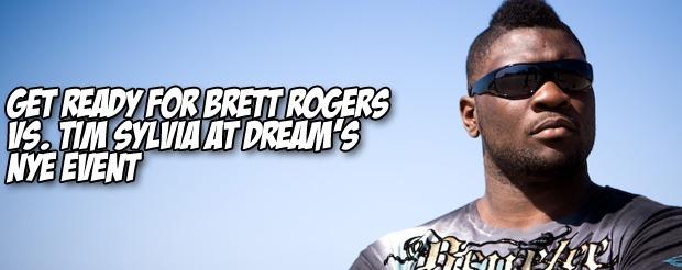 Get ready for Brett Rogers vs. Tim Sylvia at DREAM's NYE event