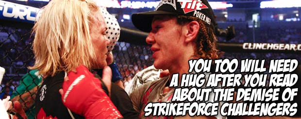 You too will need a hug after you read about the demise of Strikeforce Challengers