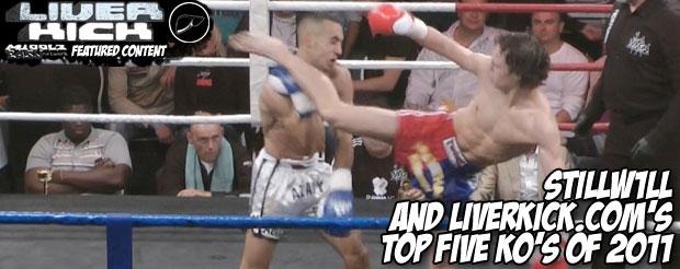 StillW1ll and LiverKick.com's top five KO's of 2011