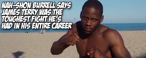 Nah-Shon Burrell says James Terry was the toughest fight he's had in his entire career