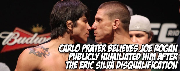 Carlo Prater believes Joe Rogan publicly humiliated him after the Eric Silva disqualification