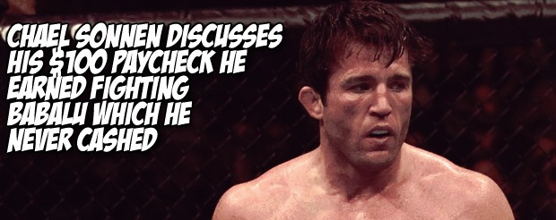 Chael Sonnen discusses his $100 paycheck he earned fighting Babalu which he never cashed