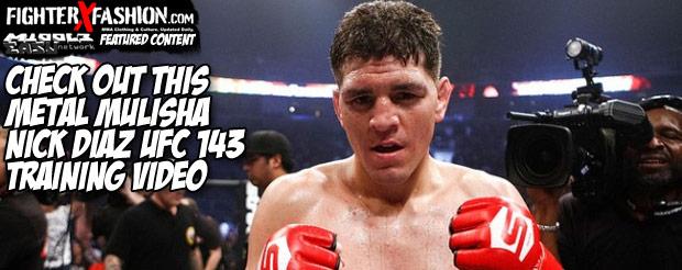 Check out this Metal Mulisha Nick Diaz UFC 143 Training Video