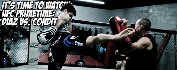 It's time to watch UFC Primetime: Diaz Vs. Condit