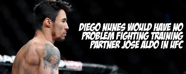 Diego Nunes would have no problem fighting training partner Jose Aldo in UFC