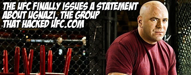 The UFC finally issues a statement about UGNazi, the group that hacked UFC.com