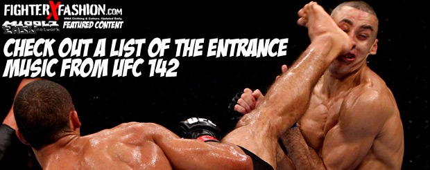 Check out a list of the entrance music from UFC 142
