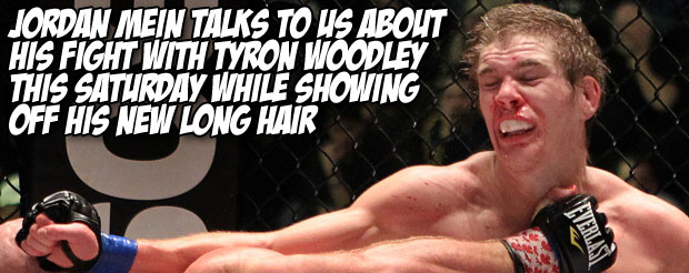 Jordan Mein talks to us about his fight with Tyron Woodley this Saturday while showing off his new long hair