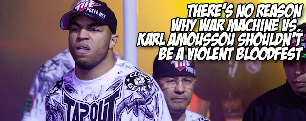 There's no reason why War Machine vs. Karl Amoussou shouldn't be a violent bloodfest