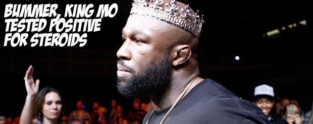 Bummer, King Mo tested positive for steroids