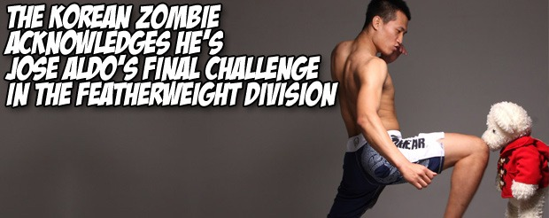 The Korean Zombie acknowledges he's Jose Aldo's final challenge in the featherweight division