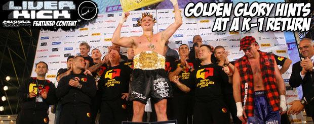 Golden Glory hints at a K-1 return