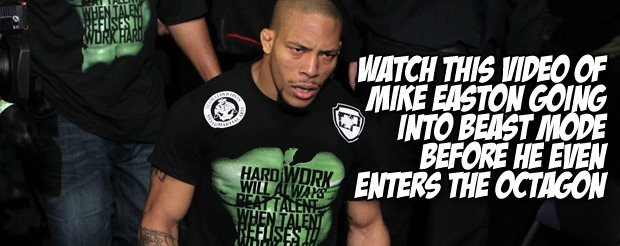 Watch this video of Mike Easton going into beast mode before he even enters the octagon