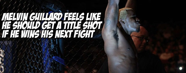 Melvin Guillard feels like he should get a title shot if he wins his next fight