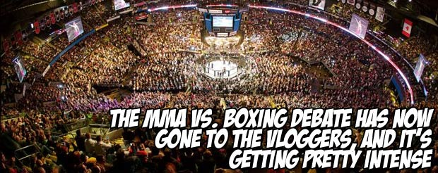 The MMA vs. Boxing debate has now gone to the vloggers, and it's getting pretty intense