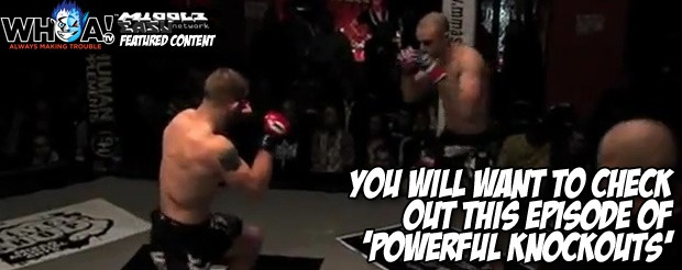 You will want to check out this episode of 'Powerful Knockouts'