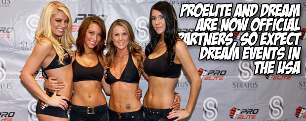 ProElite and DREAM are now official partners, so expect DREAM events in the USA