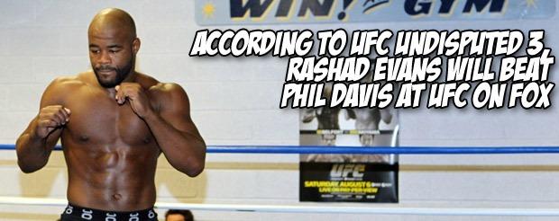 According to UFC Undisputed 3, Rashad Evans will beat Phil Davis at UFC on FOX