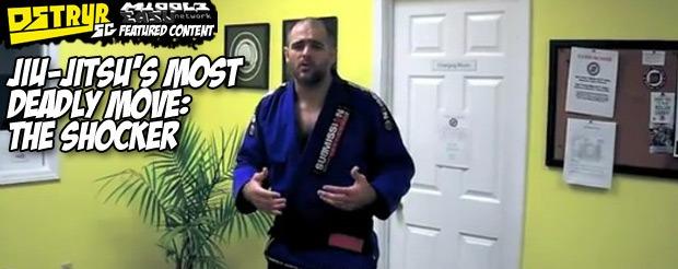 Jiu Jitsu's Most Deadly Move: The Shocker
