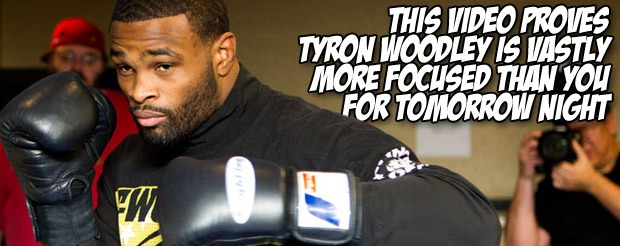 This video proves Tyron Woodley is vastly more focused than you for tomorrow night