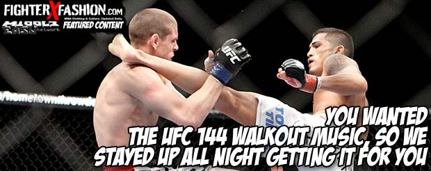 You wanted the UFC 144 walkout music, so we stayed up all night getting it for you