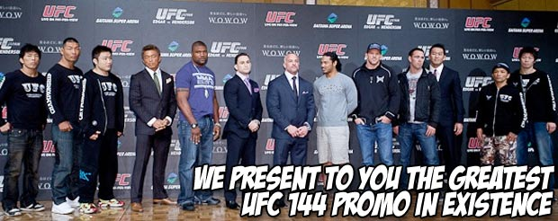 We present to you the greatest UFC 144 promo in existence