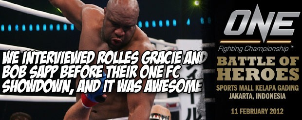 We interviewed Rolles Gracie and Bob Sapp before their One FC showdown, and it was awesome