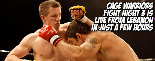 Cage Warriors Fight Night 3 is live from Lebanon in just a few hours