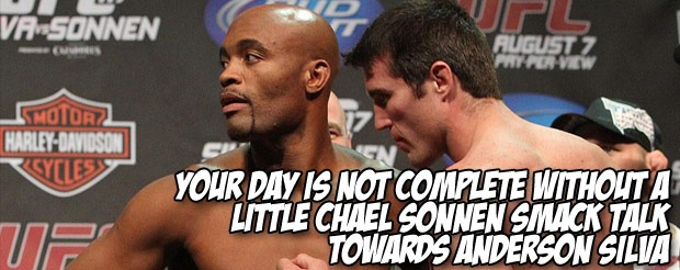 Your day is not complete without a little Chael Sonnen smack talk towards Anderson Silva